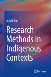 Research Methods in Indigenous Contexts by Arnold Groh