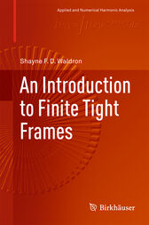 An Introduction to Finite Tight Frames by Shayne F. D. Waldron