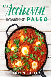 The Accidental Paleo by Lauren Lobley