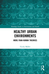 Healthy Urban Environments by Cecily Maller