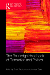 The Routledge Handbook of Translation and Politics by Jonathan Evans