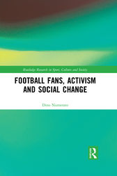 Football Fans, Activism and Social Change by Dino Numerato