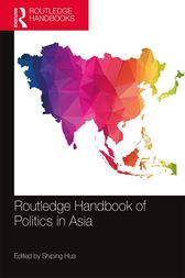 Routledge Handbook of Politics in Asia by Shiping Hua