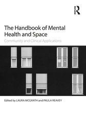 The Handbook of Mental Health and Space by Laura McGrath