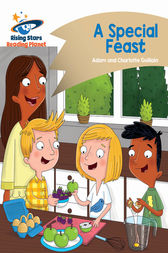 Reading Planet - A Special Feast - Gold: Comet Street Kids by Adam Guillain