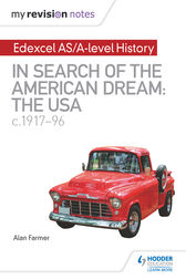 My Revision Notes: Edexcel AS/A-level History: In search of the American Dream: the USA, c1917–96 by Alan Farmer