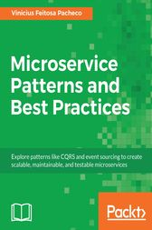 Microservice Patterns and Best Practices by Vinicius Feitosa Pacheco
