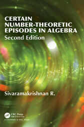 Certain Number-Theoretic Episodes In Algebra, Second Edition