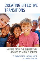 Creating Effective Transitions: Moving from the Elementary Grades to Middle School