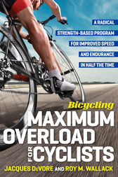 Bicycling Maximum Overload for Cyclists by Roy Wallack