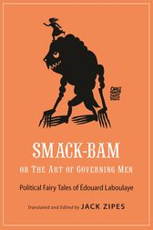 Smack-Bam, or The Art of Governing Men by Édouard Laboulaye