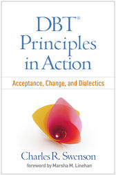 DBT® Principles in Action by Charles R. Swenson
