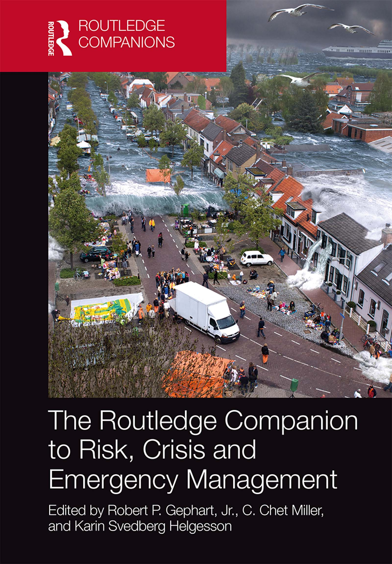 Download Ebook The Routledge Companion to Risk, Crisis and Emergency Management by Gephart, Jr., Robert P. Pdf