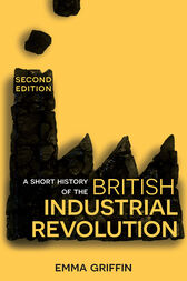 A Short History of the British Industrial Revolution