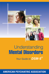 Understanding Mental Disorders: Your Guide to DSM-5®