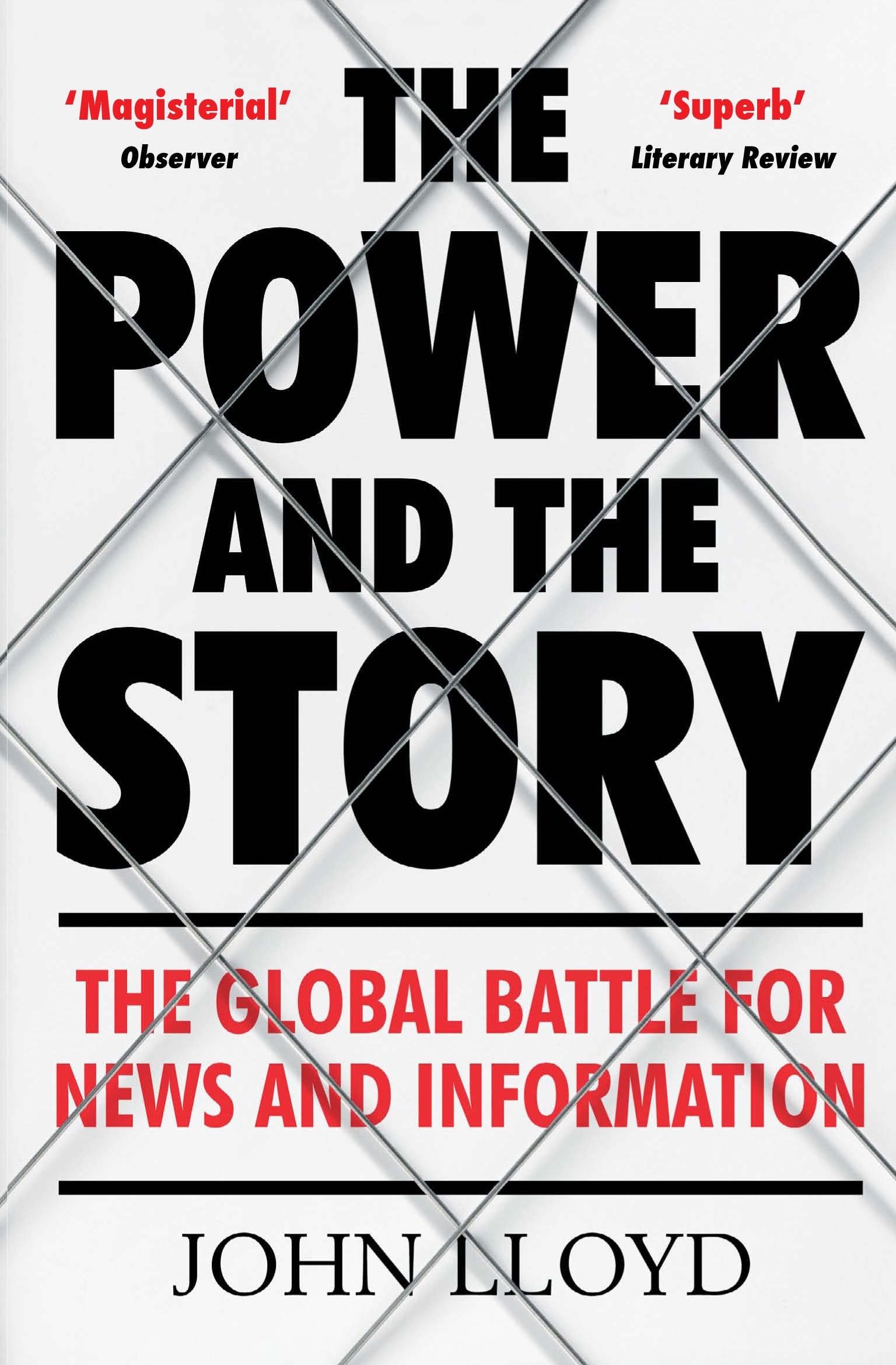 Download Ebook The Power and the Story by John Lloyd Pdf