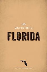 The WPA Guide to Florida: The Sunshine State