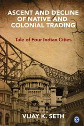Ascent and Decline of Native and Colonial Trading: Tale of Four Indian Cities