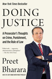 Doing Justice: A Prosecutor's Thoughts on Crime, Punishment, and the Rule of Law
