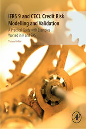 IFRS 9 and CECL Credit Risk Modelling and Validation: A Practical Guide with Examples Worked in R and SAS