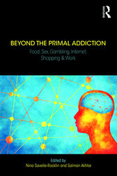 Beyond the Primal Addiction: Food, Sex, Gambling, Internet, Shopping, and Work