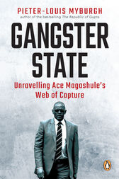 Gangster State: Unravelling Ace Magashule's Web of Capture
